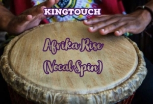KingTouch - Afrika Rise (Vocal Spin)